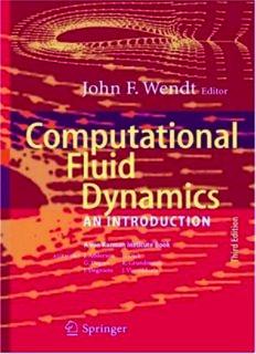 Page 2 Computational Fluid Dynamics Page 3 John F. Wendt (Ed.) Computational Fluid Dynamics ...