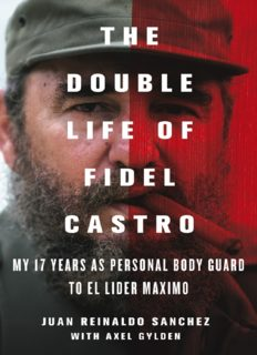 The double life of Fidel Castro: my 17 years as personal bodyguard to El Líder Máximo