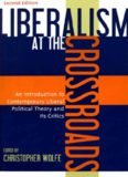 Liberalism at the Crossroads: An Introduction to Contemporary Liberal Political Theory and Its