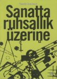 Sanatta Ruhsallık Üzerine - Wassily Kandinsky