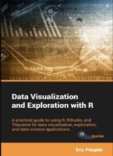 Data Visualization and Exploration with R A Practical Guide to Using R RStudio and Tidyverse for Data Visualization Exploration and Data Science Applications