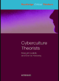 Cyberculture Theorists: Manuel Castells and Donna Haraway