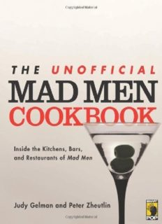 The unofficial mad men cookbook : inside the kitchens, bars, and restaurants of mad men