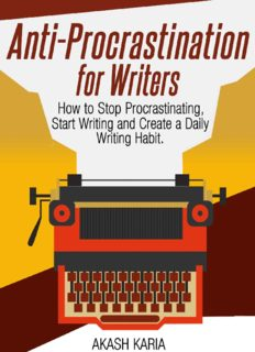Anti-Procrastination for Writers: The Writer's Guide to Stop Procrastinating, Start Writing and Create a Daily Writing Ritual