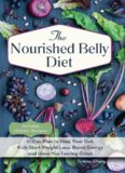 The Nourished Belly Diet: 21-Day Plan to Heal Your Gut, Kick-Start Weight Loss, Boost Energy