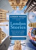 London walks London stories : discover the city's hidden gems with the original walking tour