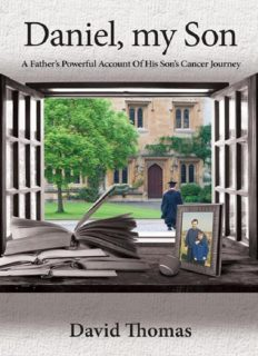 Daniel, My Son: A Father's Powerful Account Of His Son's Cancer Journey