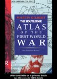 The Routledge Atlas of the First World War: The Complete History (Routledge Historical Atlases)