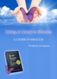 A Course in Miracles: Student Workbook