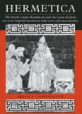 HERMETICA: The Greek Corpus Hermeticum and the Latin Asclepius in a new English translation ...