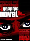 Writing and Illustrating the Graphic Novel: Everything You Need to Know to Create Great Work