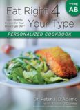 Your Type Personalized Cookbook Type AB: 150 Healthy Recipes For Your Blood Type Diet by Dr. Peter J. D'Adamo, Kristin O'Connor