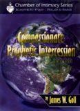 Compassionate Prophetic Intercession Study Guide
