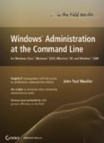 Windows Administration at the Command Line for Windows Vista, Windows 2003, Windows XP, and Windows
