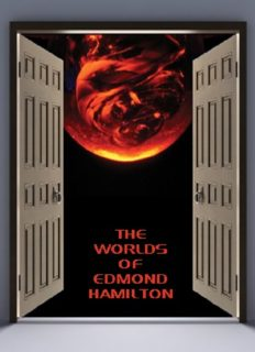 The Worlds of Edmond Hamilton (The City at World's End; The Stars, My Brothers; The Legion of Lazarus, World With a Thousand Moons, The Three Planeteers)