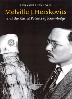 Melville J. Herskovits and the Racial Politics of Knowledge (Critical Studies in the History of Anthropology)