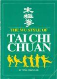Wu Style Of Tai Chi Chuan - Tinn Chan Lee
