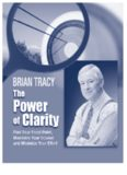 Brian Tracy's The Power of Clarity