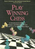 Play Winning Chess: An Introduction to the Moves, Strategies and Philosophy of Chess from the U.S.A.'s #1-Ranked Chess Player
