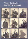 Walter Benjamin Brecht'i Anlamak