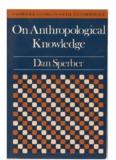 Dan Sperber. 1985. On Anthropological Knowledge: Three Essays
