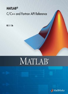 MATLAB C/C++ and Fortran API Reference - MathWorks - MATLAB and