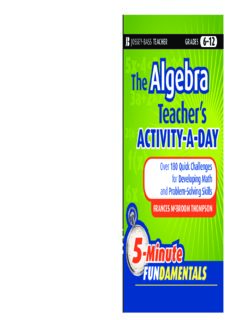 The Algebra Teacher's Activity-a-Day, Grades 6-12: Over 180 Quick Challenges for Developing Math and Problem-Solving Skills (JB-Ed: 5 Minute FUNdamentals)