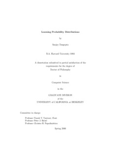 Learning Probability Distributions by Sanjoy Dasgupta B.A. Harvard