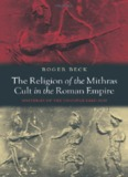 The Religion Of The Mithras Cult In The Roman Empire Mysteries Of The Unconquered