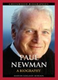 Paul Newman: A Biography (Greenwood Biographies)