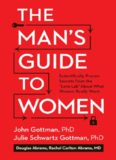 The Man's Guide to Women: Scientifically Proven Secrets from the Love Lab About What Women Really