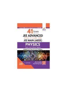 Physics 41 years (1978-2018) JEE Advanced (IIT-JEE) + 17 yrs JEE Main (2002-2018)