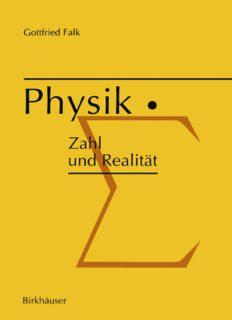 Physik: Zahl und Realität; die begrifflichen und mathematischen Grundlagen einer universellen quantitativen Naturbeschreibung; mathematische Physik und Thermodynamik
