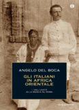 Gli italiani in Africa Orientale. Dall'unità alla marcia su Roma