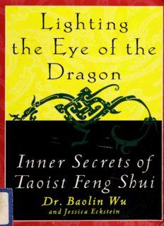 Lighting the Eye of the Dragon. Inner Secrets of Taoist Feng Shui