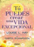 Tu-Puedes-Crear-Una-Vida-Excepcional-Louise Hay y Cheryl Richardson