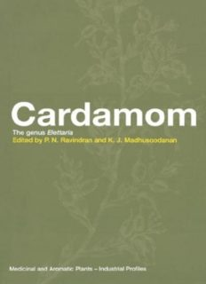 Cardamom: The Genus Elettaria (Medicinal and Aromatic Plants - Industrial Profiles)