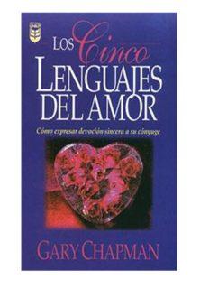 LOS CINCO LENGUAJES DEL AMOR (Gary Chapman)