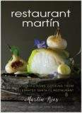 The Restaurant Martin Cookbook.  Sophisticated Home Cooking From the Celebrated Santa Fe Restaurant