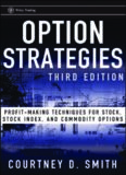 Option Strategies: Profit-Making Techniques for Stock, Stock Index, and Commodity Options (Wiley Trading)