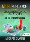 Microsoft Excel and Business Data Analysis for The Busy Professional