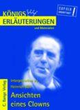 Erläuterungen zu Heinrich Böll: Ansichten eines Clowns, 4. Auflage (Königs Erläuterungen und Materialien, Band 301)