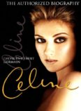 Celine: The Authorized Biography