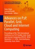 Advances on P2P, Parallel, Grid, Cloud and Internet Computing: Proceedings of the 11th International Conference on P2P, Parallel, Grid, Cloud and Internet Computing (3PGCIC–2016) November 5–7, 2016, Soonchunhyang University, Asan, Korea