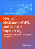Precision Medicine, CRISPR, and Genome Engineering: Moving from Association to Biology and Therapeutics