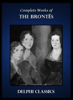 Complete Works of the Bronte Sisters: Charlotte, Emily, Anne Brontë