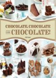 Chocolate, Chocolate & More Chocolate!
