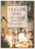 Indian Food Tradition: A Historical Companion
