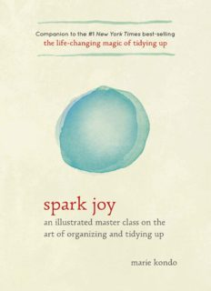 Spark joy : an illustrated master classon the art of organizing and tidying up