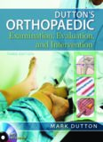 Dutton's Orthopaedic Examination Evaluation and Intervention
